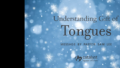 Sermon: Understanding Gift of Tongues
