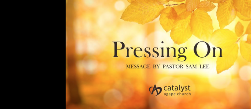 Sermon: Pressing On