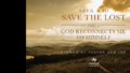 Sermon: Seek and Save the Lost – Part 3