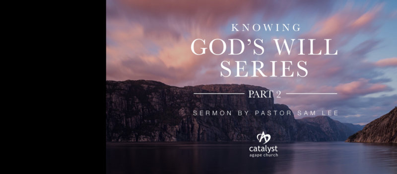 Sermon: Knowing God's Will – Part 2